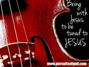 Being with Jesus to Be Tuned to Jesus