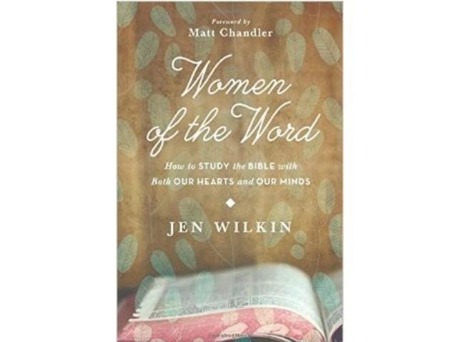 Book Review- Women of the Word, Jen Wilkin