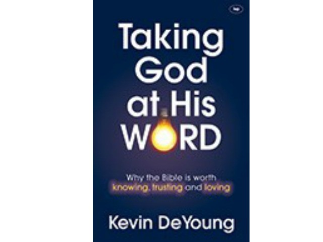 Book Review: Taking God at His WORD, Kevin DeYoung