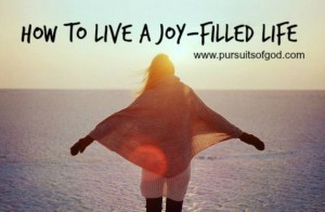 How to Live a Joy-Filled Life