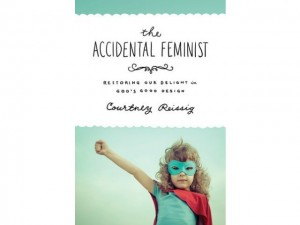 Book Review: The Accidental Feminist, Courtney Reissig
