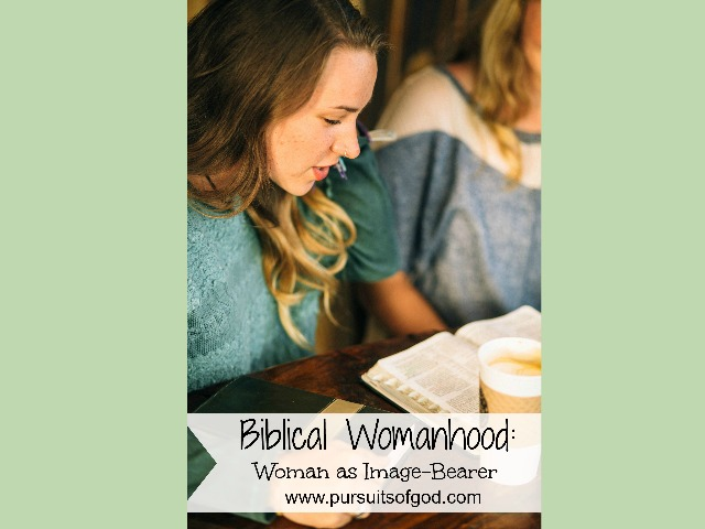 Biblical Womanhood: Woman as Image-Bearer