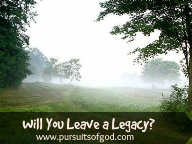 Will You Leave a Legacy?