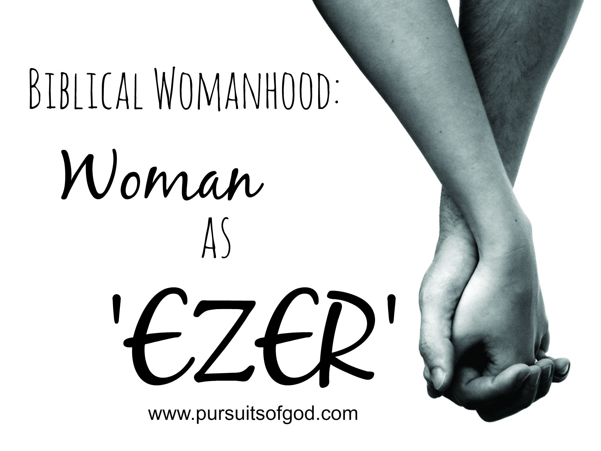 Biblical Womanhood: Woman as Ezer