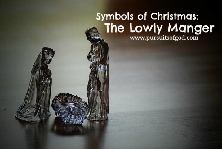 Symbols of Christmas: The Lowly Manger