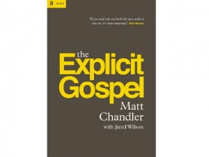 Book Review: The Explicit Gospel- Matt Chandler