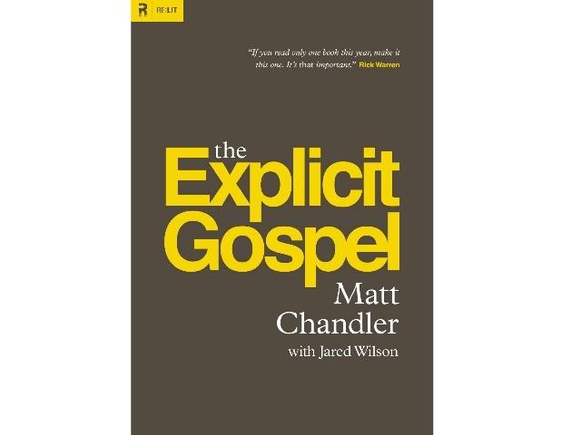 Book Review: The Explicit Gospel- Matt Chandler