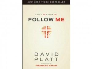 Book Review: Follow Me- David Platt