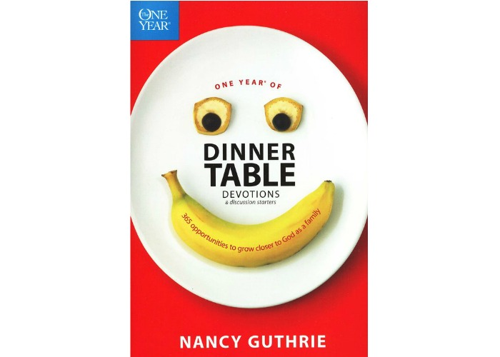 Book Review: One Year of Dinner Table Devotions and Discussion Starters- Nancy Guthrie